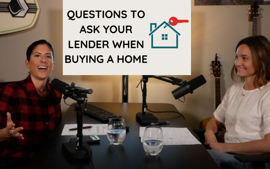 The Questions You Should Be Asking Your Lender When Buying a Home