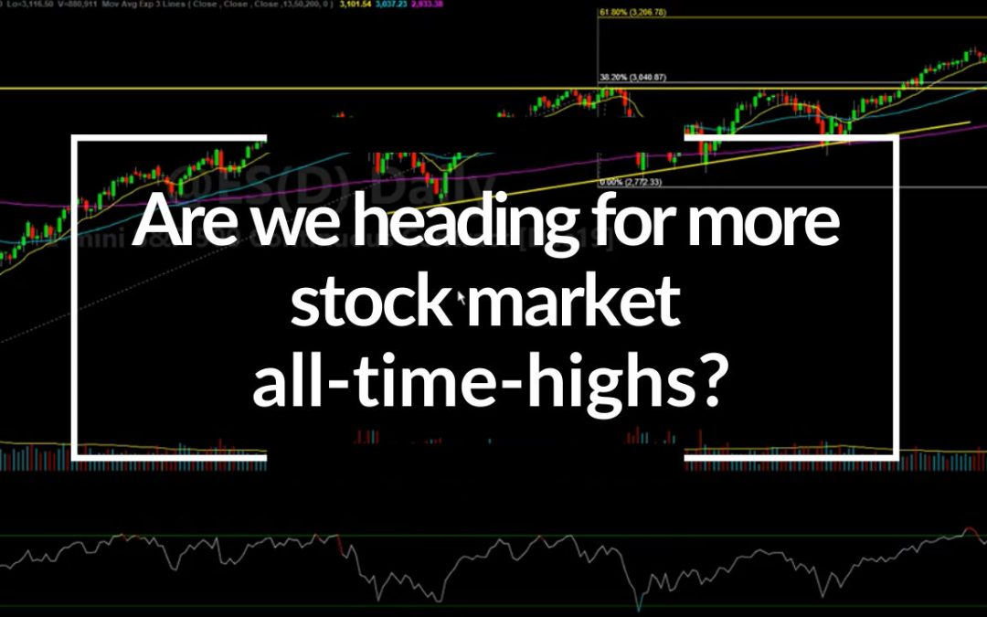 Are we heading for more stock market all-time-highs?