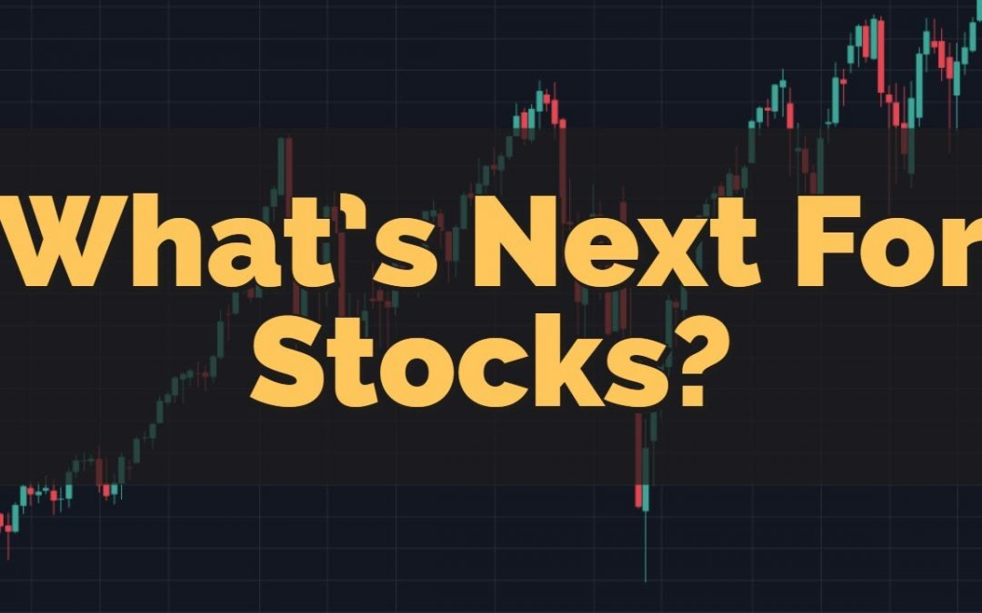 What's Next For Stocks?