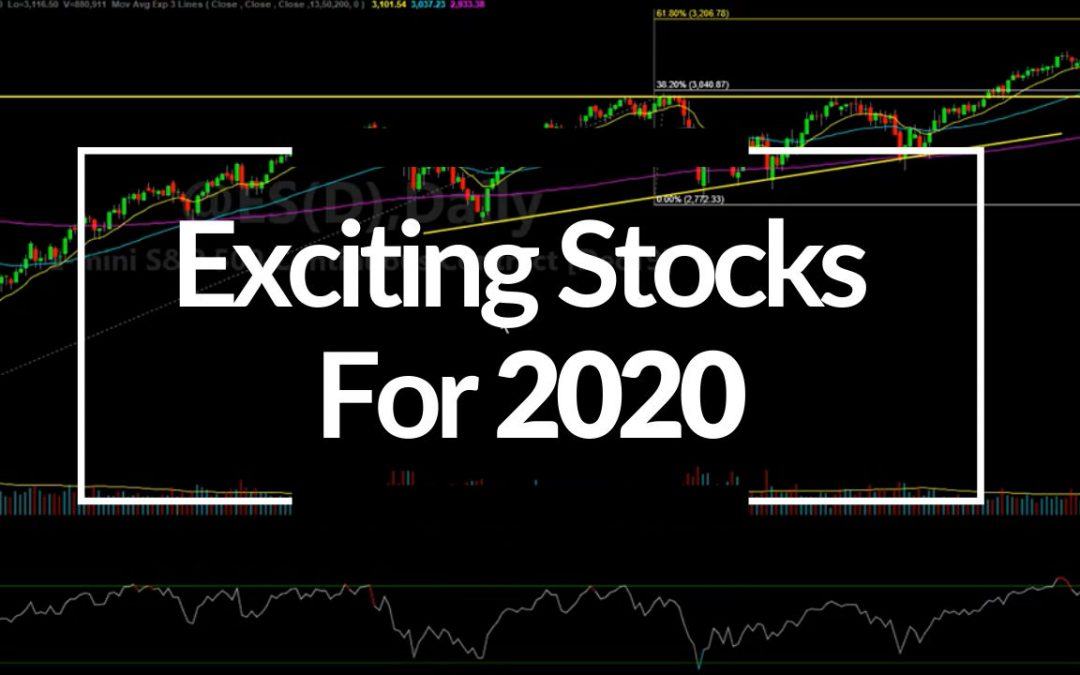 Exciting Stocks For 2020